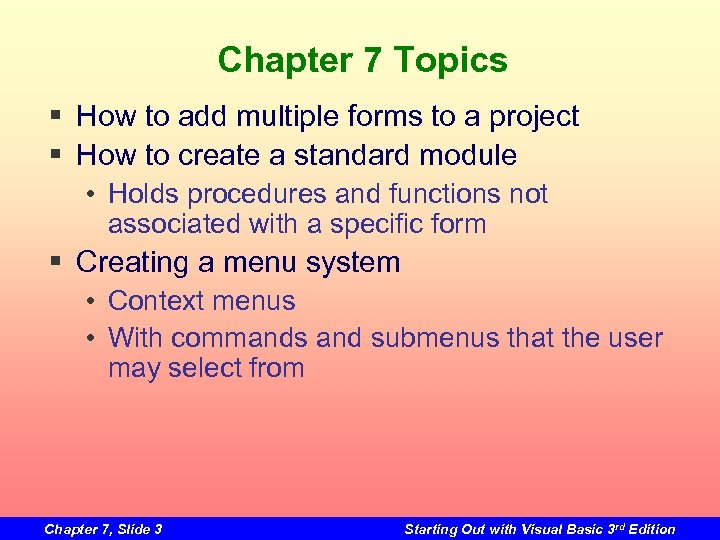 Chapter 7 Topics § How to add multiple forms to a project § How