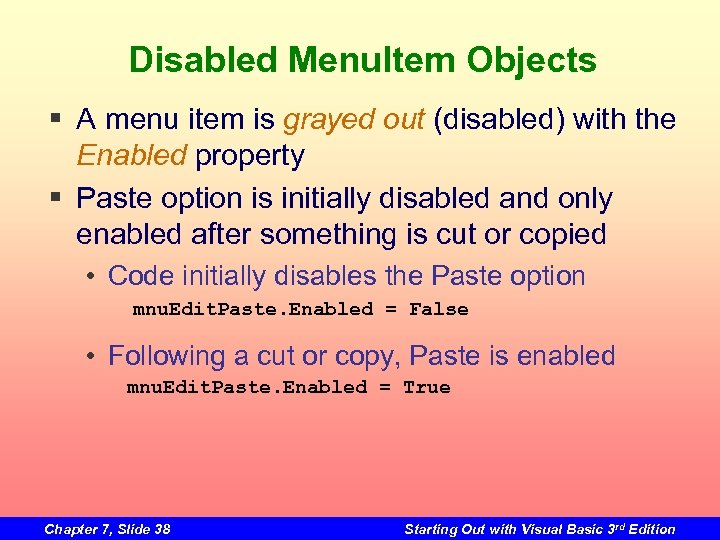 Disabled Menu. Item Objects § A menu item is grayed out (disabled) with the