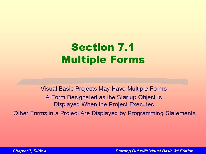Section 7. 1 Multiple Forms Visual Basic Projects May Have Multiple Forms A Form
