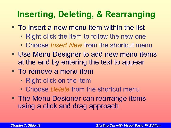 Inserting, Deleting, & Rearranging § To insert a new menu item within the list