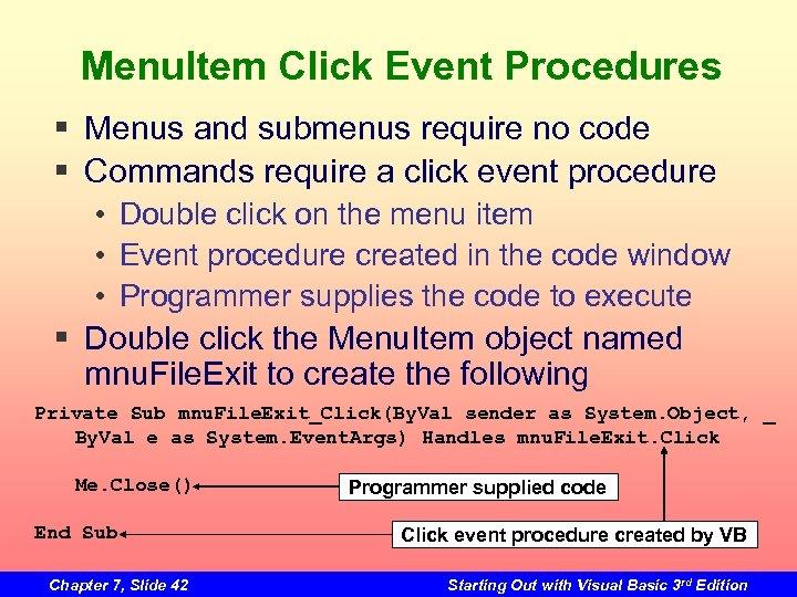 Menu. Item Click Event Procedures § Menus and submenus require no code § Commands