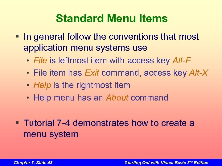 Standard Menu Items § In general follow the conventions that most application menu systems