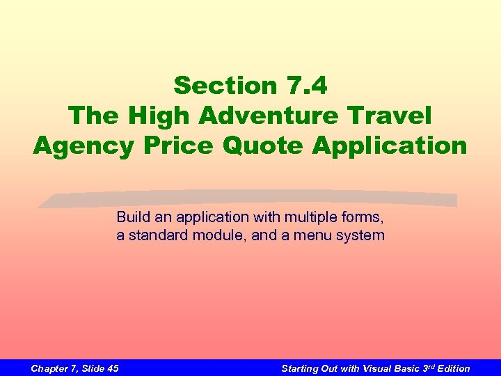Section 7. 4 The High Adventure Travel Agency Price Quote Application Build an application
