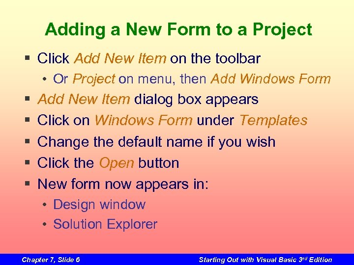 Adding a New Form to a Project § Click Add New Item on the