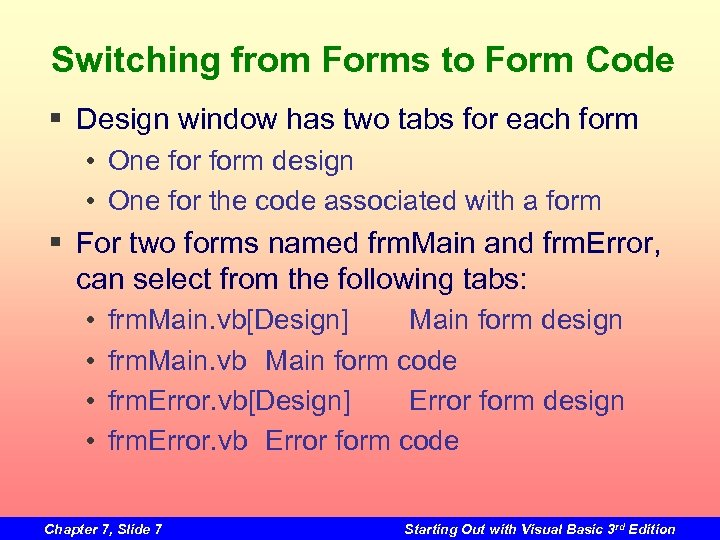 Switching from Forms to Form Code § Design window has two tabs for each