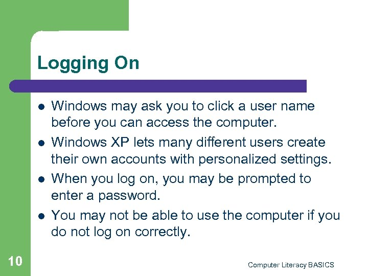 Logging On l l 10 Windows may ask you to click a user name