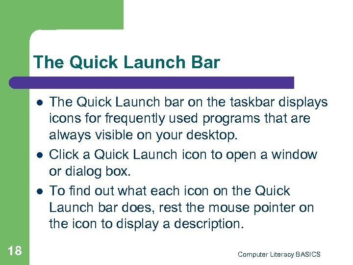 The Quick Launch Bar l l l 18 The Quick Launch bar on the