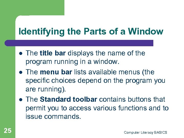 Identifying the Parts of a Window l l l 25 The title bar displays