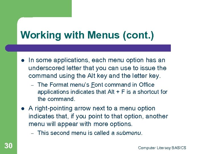 Working with Menus (cont. ) l In some applications, each menu option has an