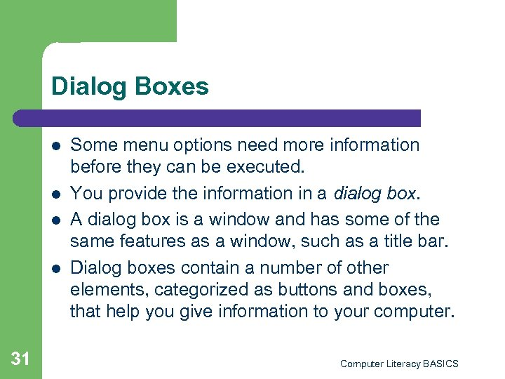 Dialog Boxes l l 31 Some menu options need more information before they can