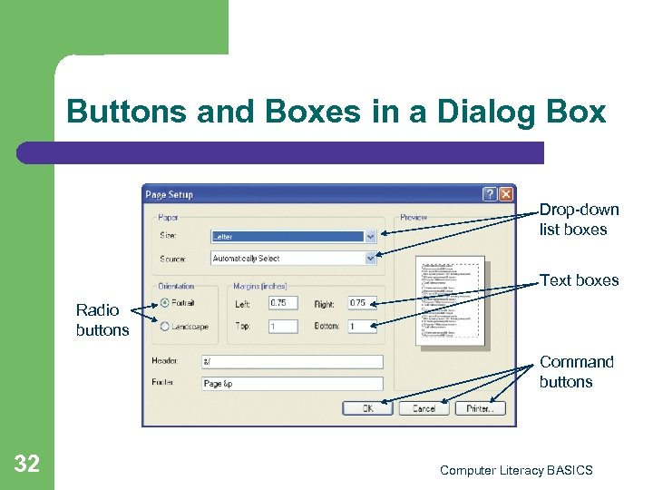 Buttons and Boxes in a Dialog Box Drop-down list boxes Text boxes Radio buttons
