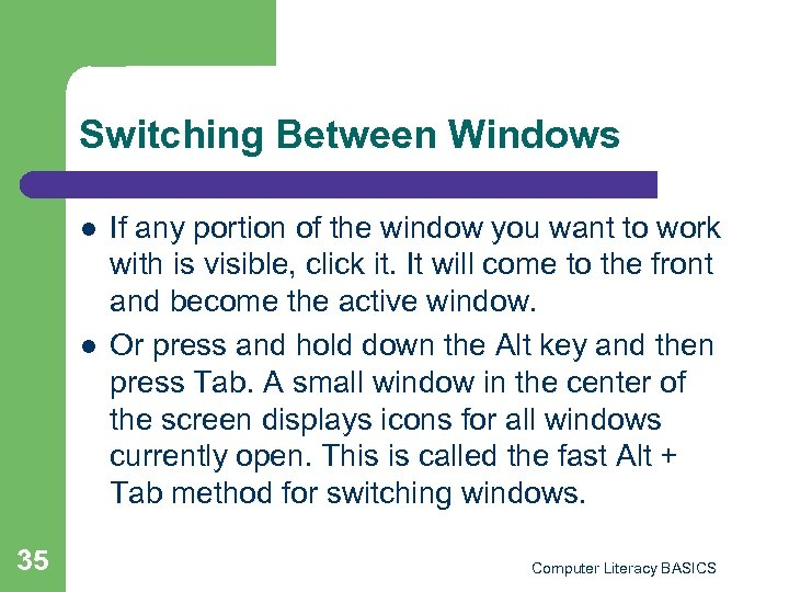 Switching Between Windows l l 35 If any portion of the window you want
