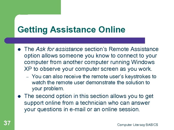 Getting Assistance Online l The Ask for assistance section's Remote Assistance option allows someone