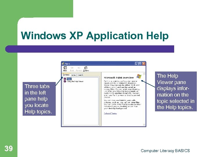 Windows XP Application Help Three tabs in the left pane help you locate Help