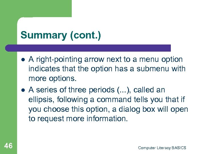 Summary (cont. ) l l 46 A right-pointing arrow next to a menu option