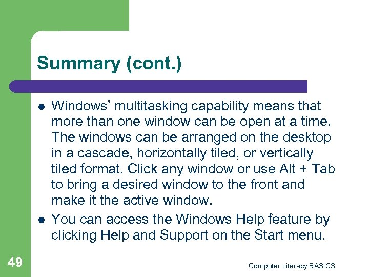 Summary (cont. ) l l 49 Windows' multitasking capability means that more than one