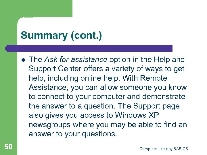 Summary (cont. ) l 50 The Ask for assistance option in the Help and