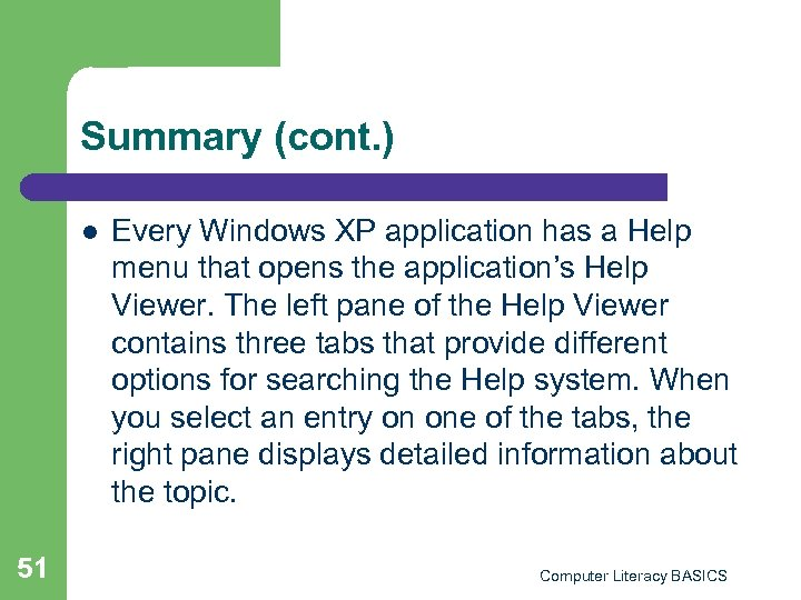 Summary (cont. ) l 51 Every Windows XP application has a Help menu that