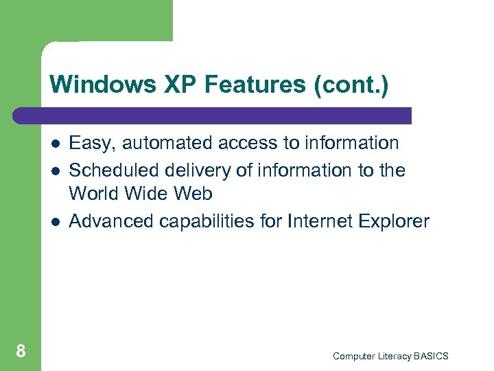 Windows XP Features (cont. ) l l l 8 Easy, automated access to information