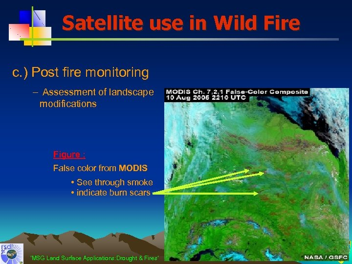 Satellite use in Wild Fire c. ) Post fire monitoring – Assessment of landscape