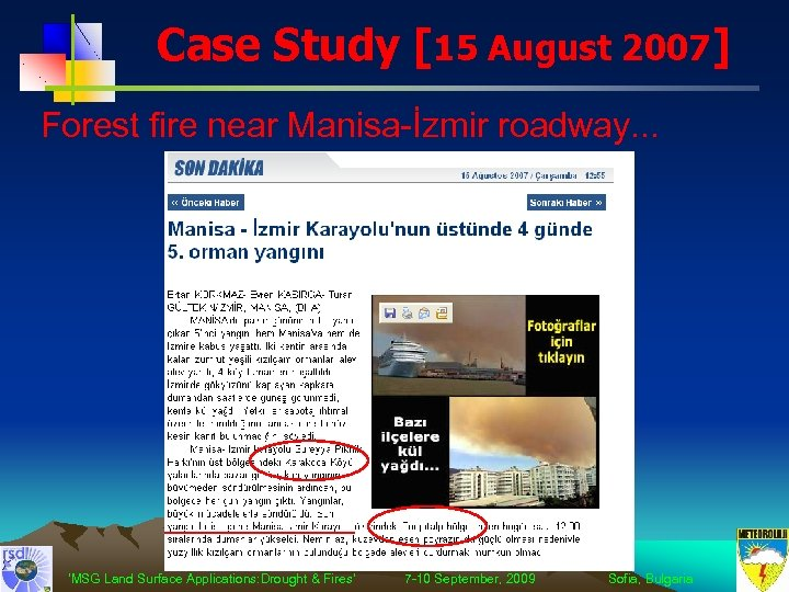 Case Study [15 August 2007] Forest fire near Manisa-İzmir roadway. . . 'MSG Land