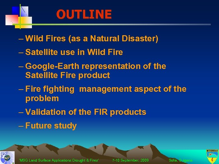 OUTLINE – Wild Fires (as a Natural Disaster) – Satellite use in Wild Fire