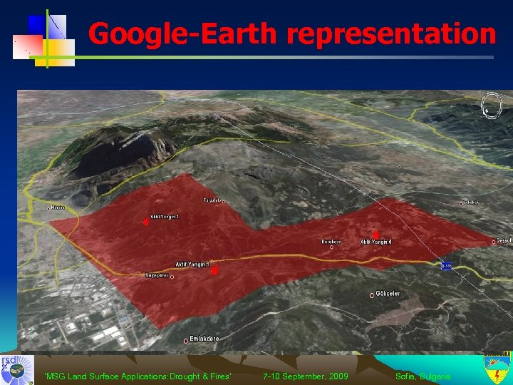 Google-Earth representation 'MSG Land Surface Applications: Drought & Fires' 7 -10 September, 2009 Sofia,