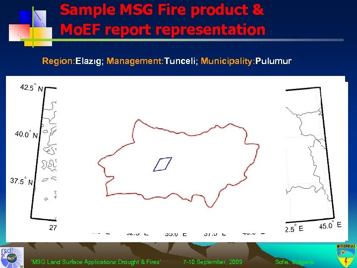 Sample MSG Fire product & Mo. EF report representation Region: Elazıg; Management: Tunceli; Municipality: