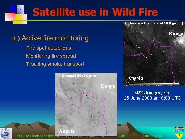 Satellite use in Wild Fire Difference Ch. 3. 9 and 10. 8 m [K]