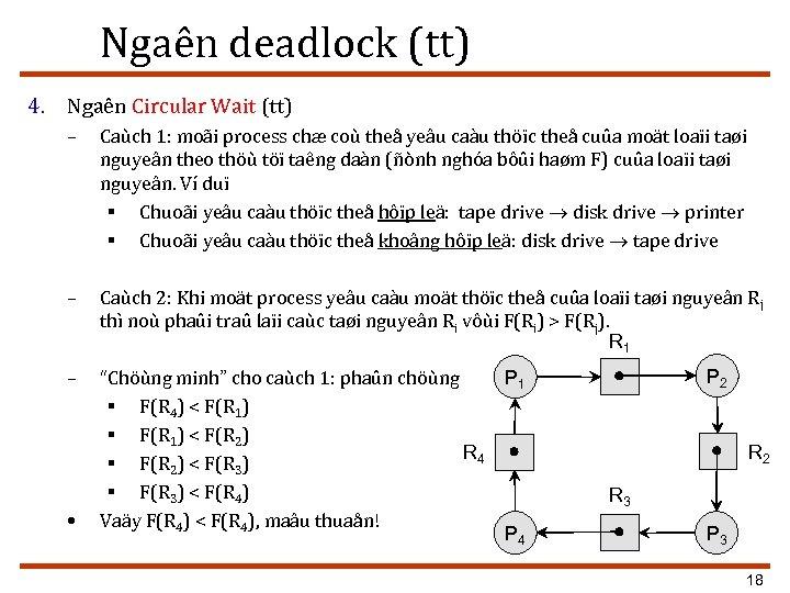 Ngaên deadlock (tt) 4. Ngaên Circular Wait (tt) – Caùch 1: moãi process chæ