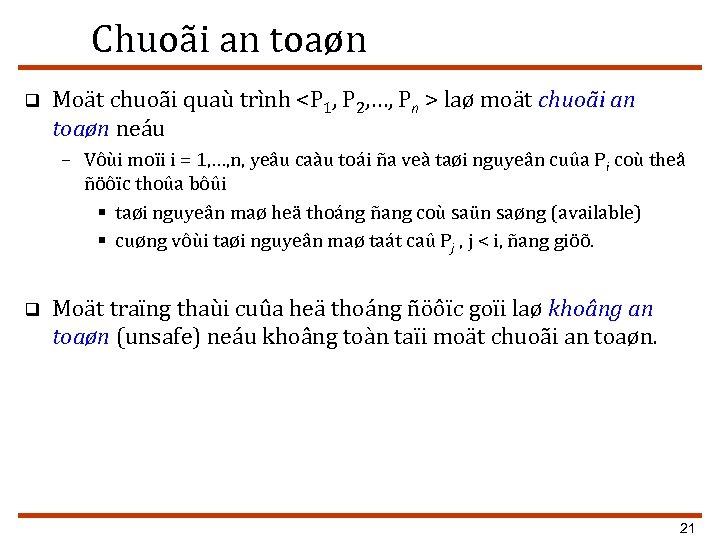 Chuoãi an toaøn q Moät chuoãi quaù trình <P 1, P 2, …, Pn