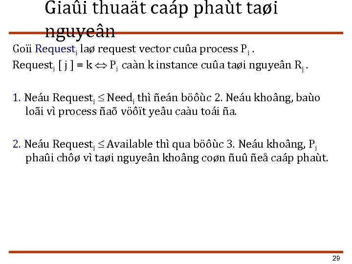 Giaûi thuaät caáp phaùt taøi nguyeân Goïi Requesti laø request vector cuûa process Pi.