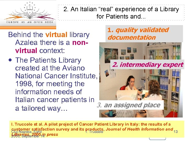 "2. An Italian ""real"" experience of a Library for Patients and. . . 1."