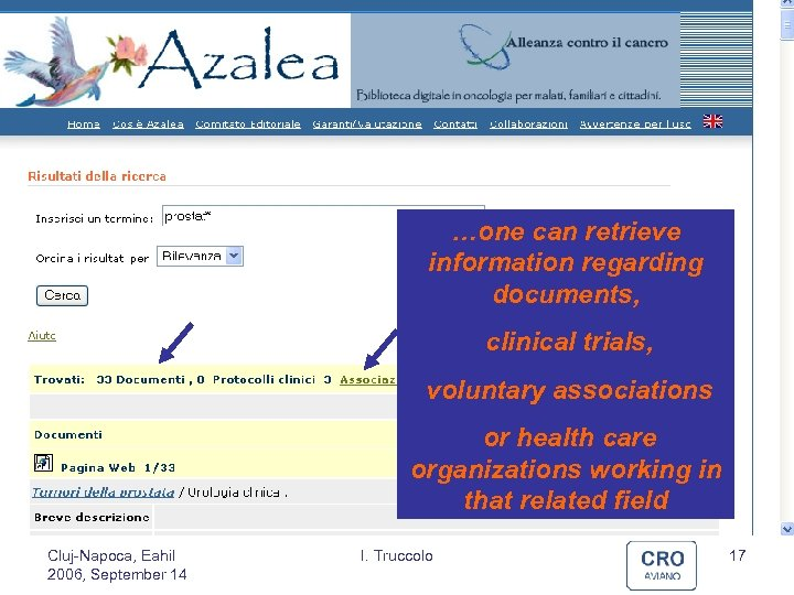 …one can retrieve information regarding documents, clinical trials, voluntary associations or health care organizations