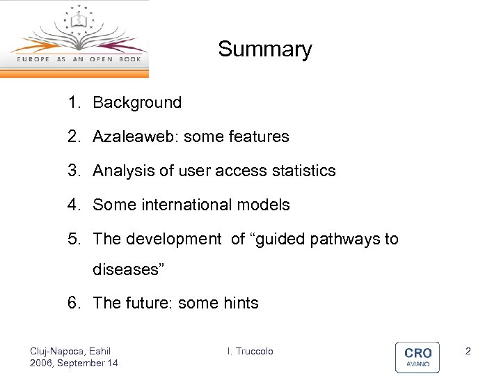 Summary 1. Background 2. Azaleaweb: some features 3. Analysis of user access statistics 4.