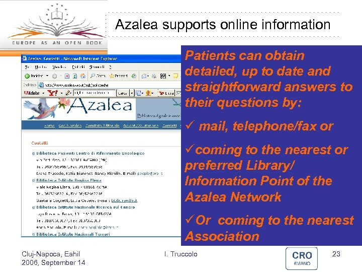 Azalea supports online information Patients can obtain detailed, up to date and straightforward answers