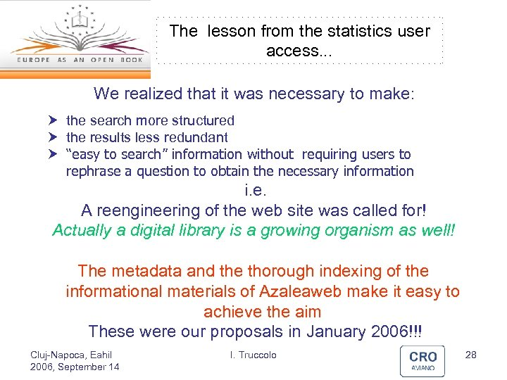 The lesson from the statistics user access. . . We realized that it was