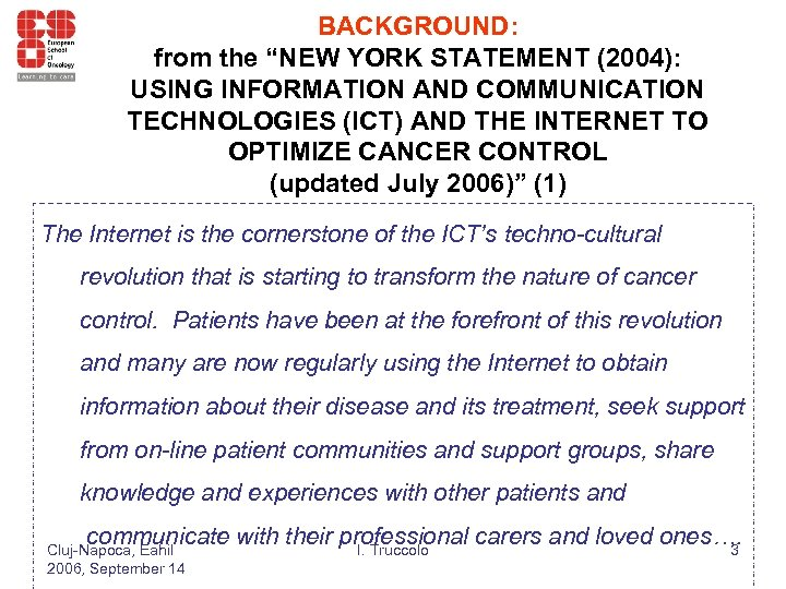 "BACKGROUND: from the ""NEW YORK STATEMENT (2004): USING INFORMATION AND COMMUNICATION TECHNOLOGIES (ICT) AND"