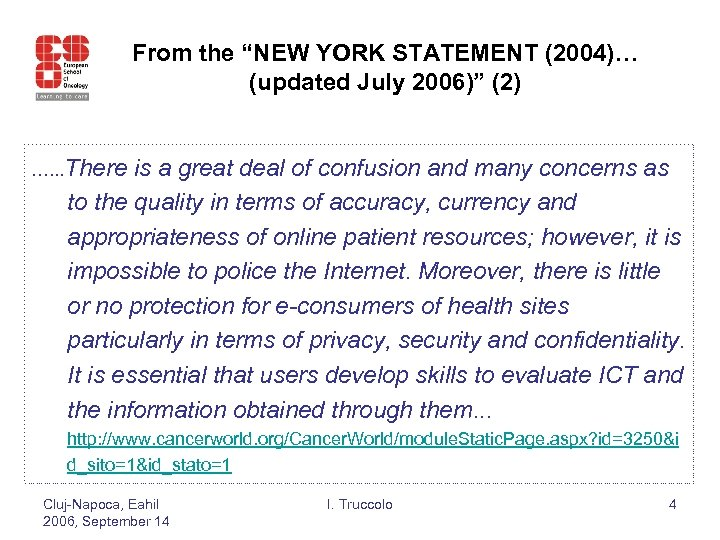 "From the ""NEW YORK STATEMENT (2004)… (updated July 2006)"" (2) …. . . There"