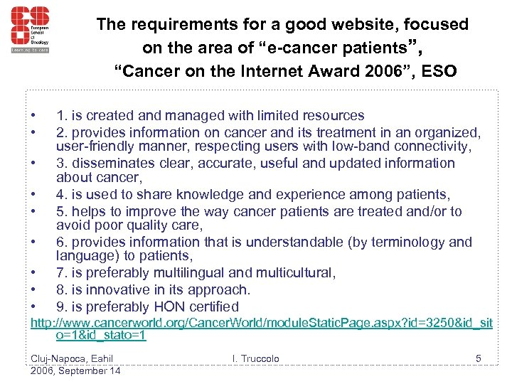 "The requirements for a good website, focused on the area of ""e-cancer patients"", ""Cancer"