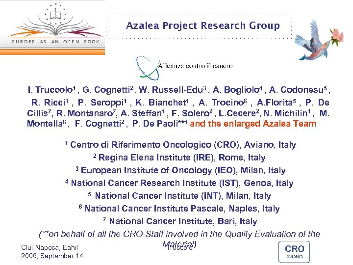Azalea Project Research Group I. Truccolo 1 , G. Cognetti 2 , W. Russell-Edu