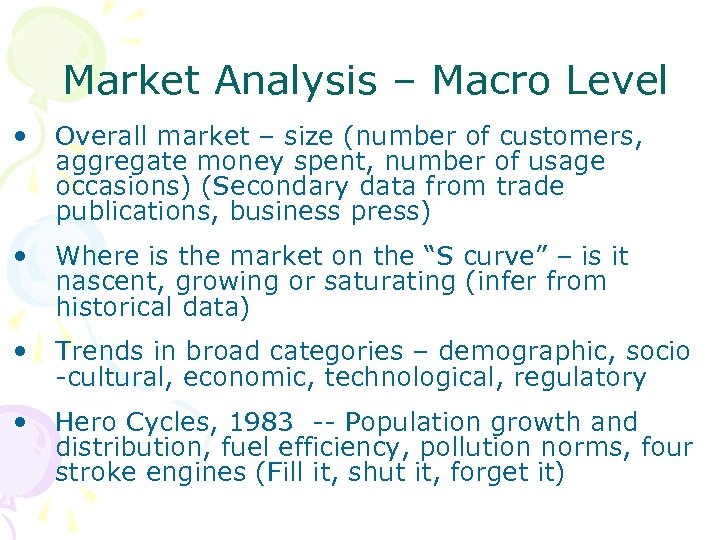 Market Analysis – Macro Level • Overall market – size (number of customers, aggregate
