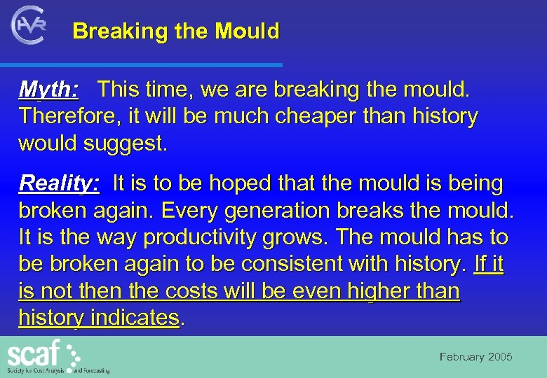 Breaking the Mould Myth: This time, we are breaking the mould. Therefore, it will