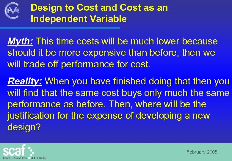 Design to Cost and Cost as an Independent Variable Myth: This time costs will