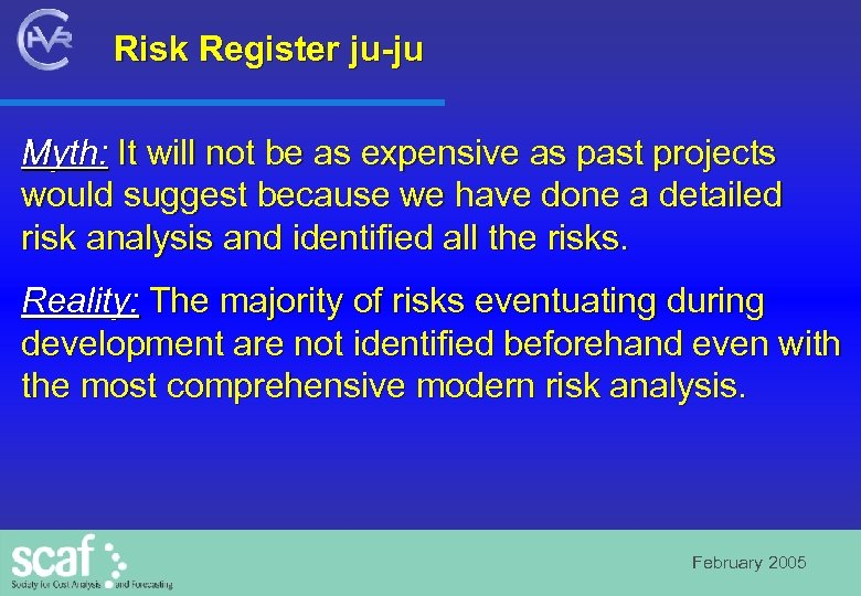 Risk Register ju-ju Myth: It will not be as expensive as past projects would
