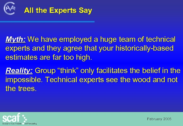 All the Experts Say Myth: We have employed a huge team of technical experts