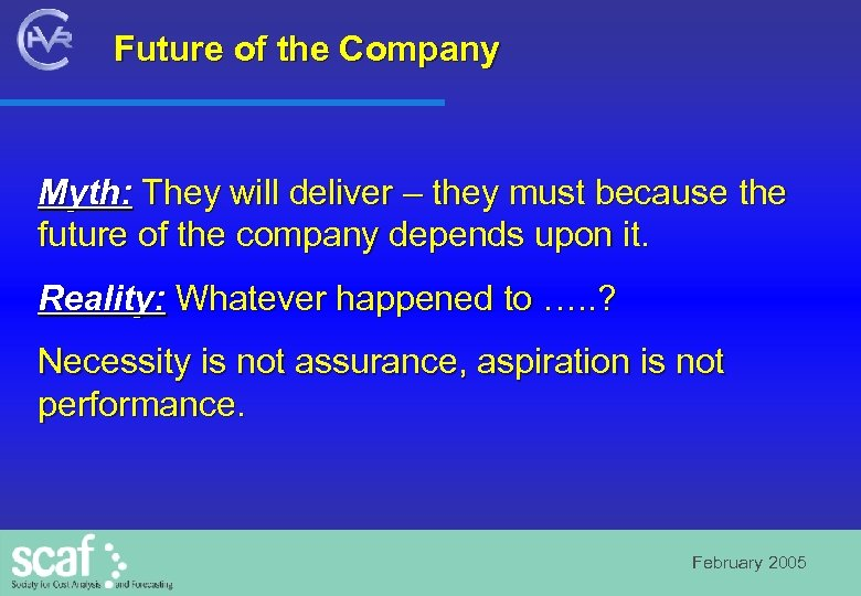 Future of the Company Myth: They will deliver – they must because the future