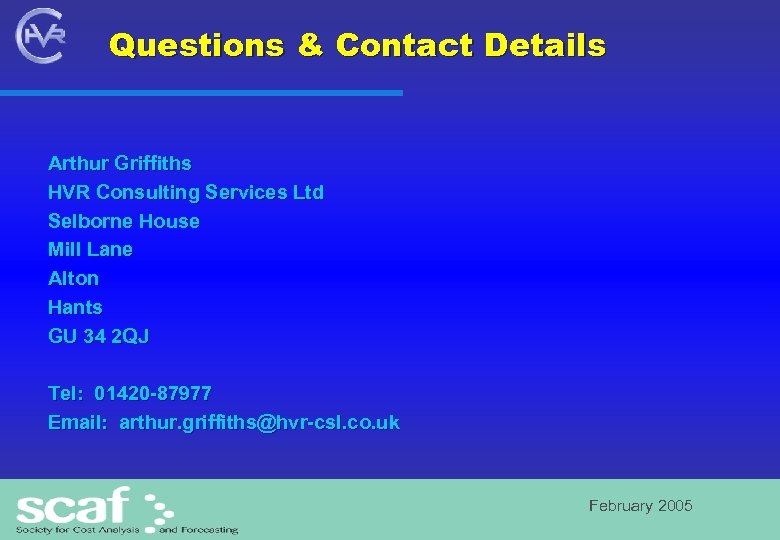 Questions & Contact Details Arthur Griffiths HVR Consulting Services Ltd Selborne House Mill Lane