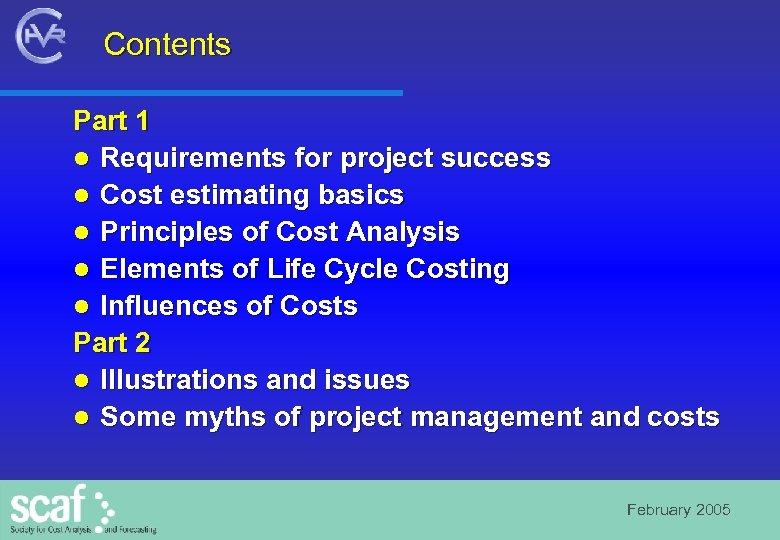 Contents Part 1 l Requirements for project success l Cost estimating basics l Principles