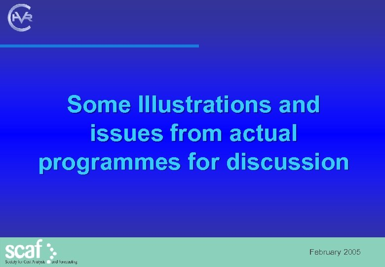 Some Illustrations and issues from actual programmes for discussion February 2005